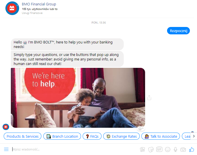 The Bank of Montreal provides its customers with Chatbot BMO Bolt via Facebook Messenger and Twitter